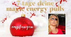 Dezember 2018 Magic Energy Pulls - Empfangen - 7 Tage mit Sabine Pehnack