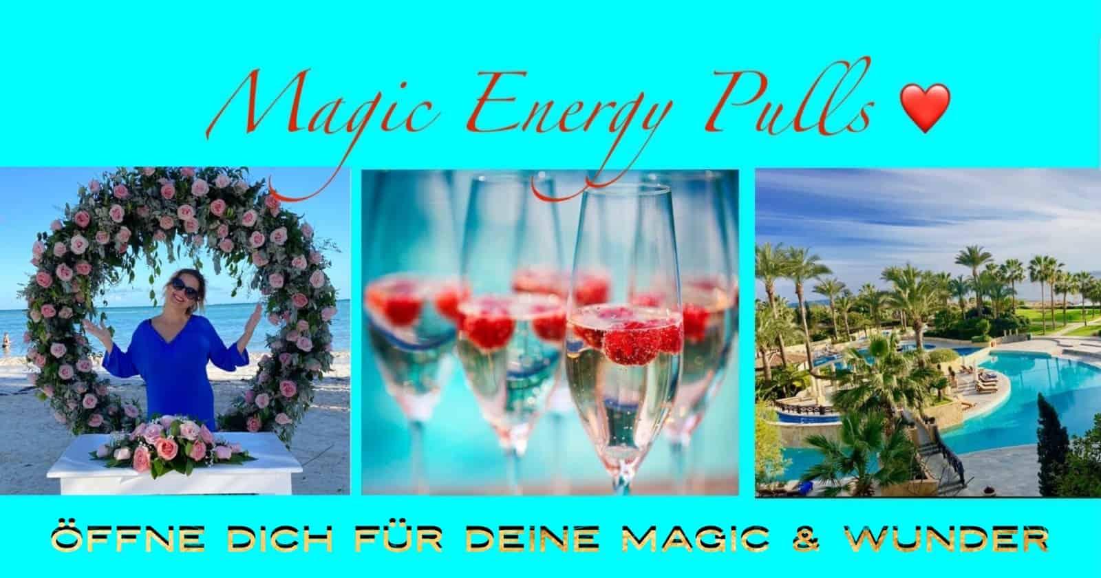 Magic Energy Pulls für unendlich viel Magic und Wunder in deinem Leben!